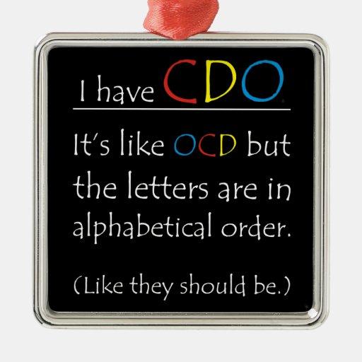 I Have CDO. Silver-Colored Square Decoration