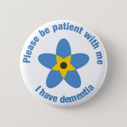 I have dementia Forget Me Not Support Button