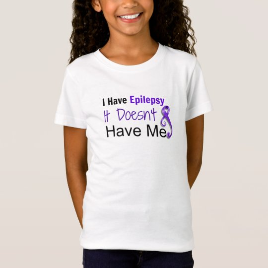 I Have Epilepsy. It Doesn't Have Me Shirts.