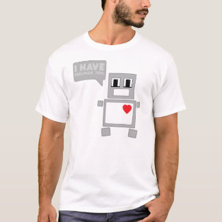 I Have Feelings Too T-Shirt