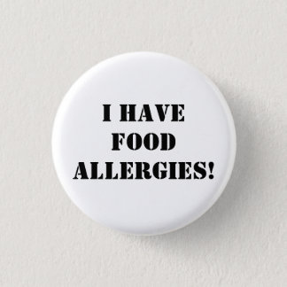 I have food allergies! 3 cm round badge
