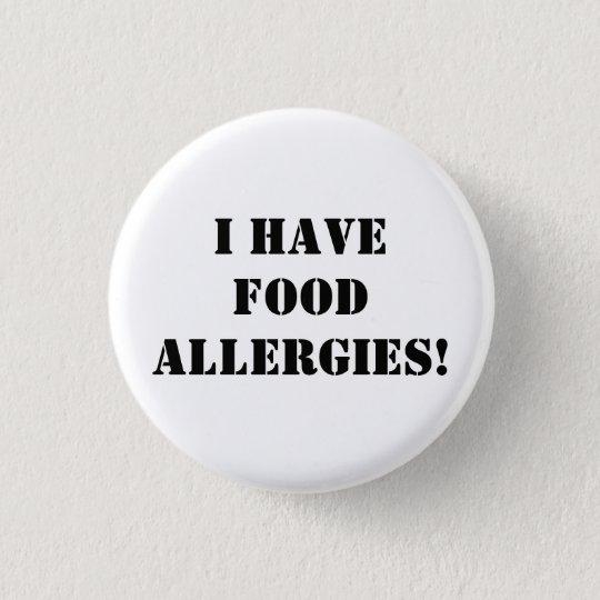 I have food allergies! 3 cm round badge