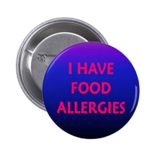I have food allergies 6 cm round badge