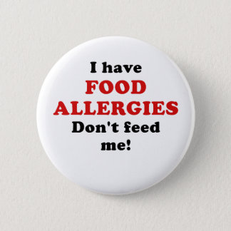 I Have Food Allergies Dont Feed Me 6 Cm Round Badge