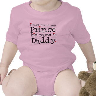 I have found my Prince his name is Daddy T-shirt
