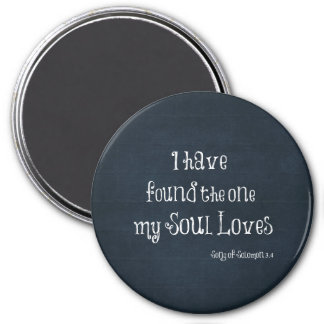 I have found the one my Soul Loves Bible Verse 7.5 Cm Round Magnet