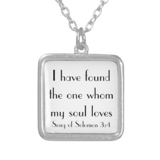 I have found the one whom my soul loves silver plated necklace