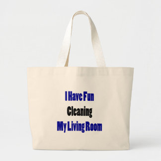 I Have Fun Cleaning My Living Room Jumbo Tote Bag