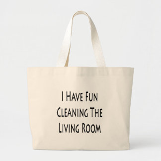 I Have Fun Cleaning The Living Room Jumbo Tote Bag