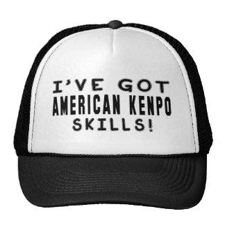 I Have Got American Kenpo Martial Arts Skills Hats