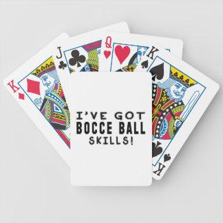 I Have Got Bocce Ball Skills Poker Deck