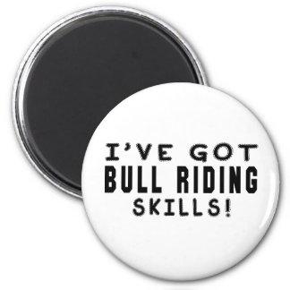 I Have Got Bull Riding Skills Fridge Magnets