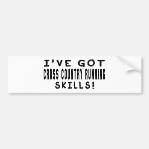 I Have Got Cross Country Running Skills Bumper Stickers