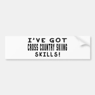 I Have Got Cross Country Skiing Skills Bumper Stickers