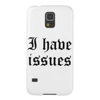 I Have Issues Galaxy S5 Case