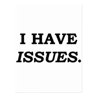 I HAVE ISSUES. POSTCARD