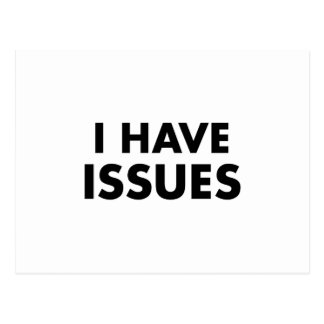 I Have Issues Postcard