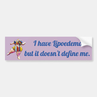 I have Lipoedema but it doesn't define me Bumper Sticker