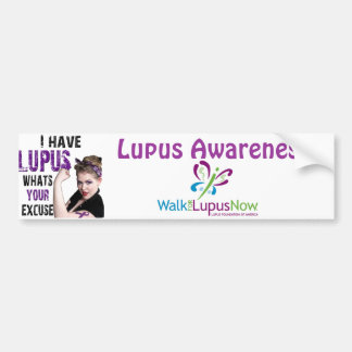I have Lupus.. What's your excuse? Car Bumper Sticker