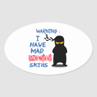 I Have Mad Russian Martial Arts Skills Oval Stickers