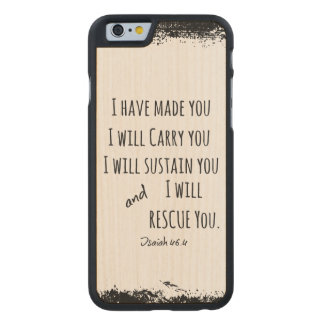 I have made you; I will carry you Bible Verse Carved® Maple iPhone 6 Slim Case