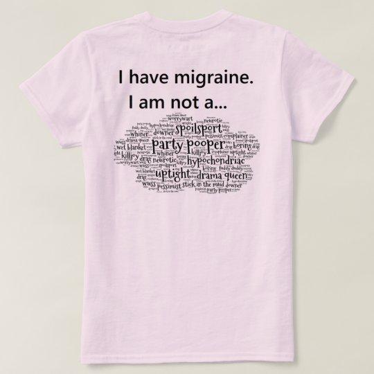 I have migraine. T-Shirt