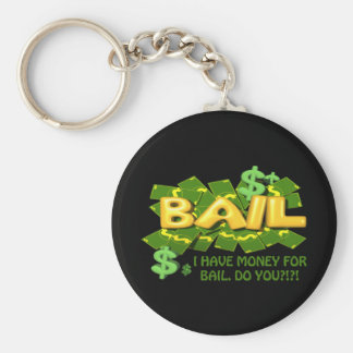 I  Have Money For Bail Do You Basic Round Button Key Ring
