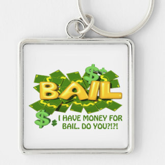 I  Have Money For Bail Do You Silver-Colored Square Key Ring