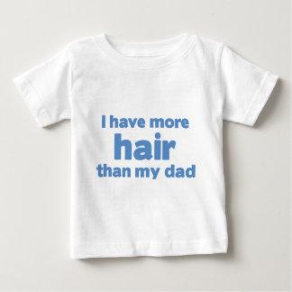 I Have More Hair Than My Dad Tshirt