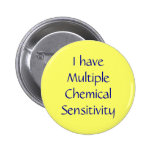 I have Multiple Chemical Sensitivity 6 Cm Round Badge