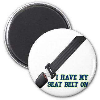 I Have My Seat Belt On 6 Cm Round Magnet