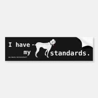 I have my standards (poodles) Bumper Sticker