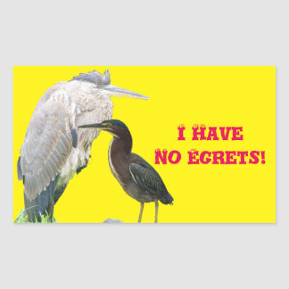 I Have No Egrets! Rectangular Sticker