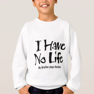 I Have No Life (Black) Sweatshirt