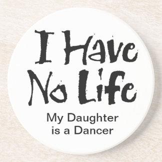 I Have No Life (Dance) Beverage Coaster