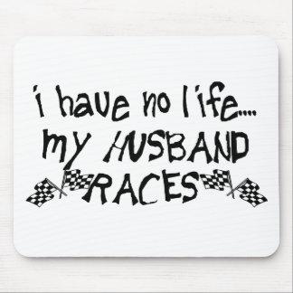 I Have No Life, My Husband Races Mousepads