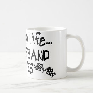 I Have No Life, My Husband Races Mug