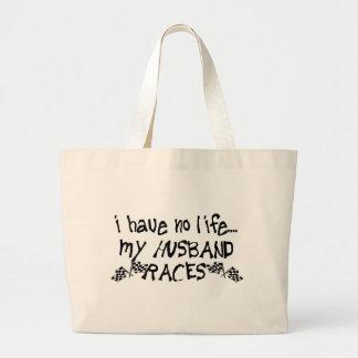 I Have No Life, My Husband Races Tote Bag