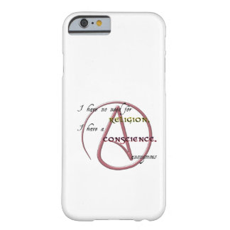 I Have No Need for Religion with Atheist Symbol Barely There iPhone 6 Case