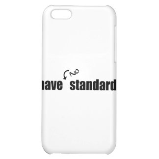 I Have No Standards Case For iPhone 5C