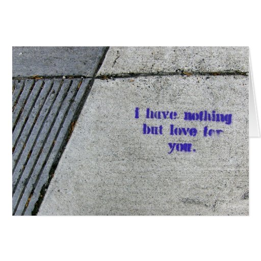 I Have Nothing But Love For You Card
