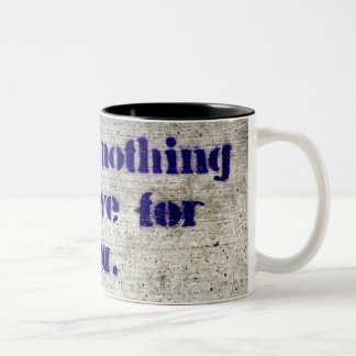 I Have Nothing But Love For You Two-Tone Mug