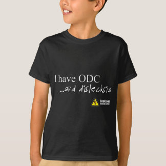 I have OCD and Dyslexia by GeekZone T-Shirt