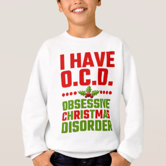 I Have OCD Obsessive Christmas Disorder Sweatshirt