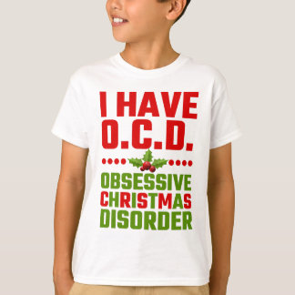 I Have OCD Obsessive Christmas Disorder T-Shirt