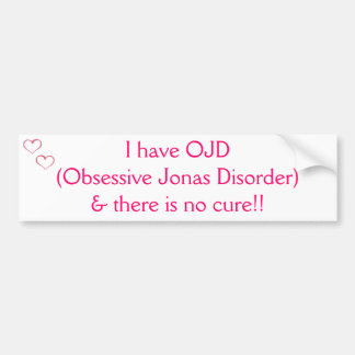 I have OJD bumper sticker