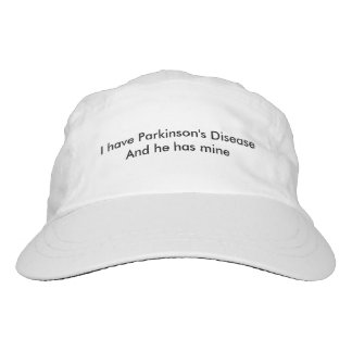 I have Parkinson's Disease and he has mine Hat