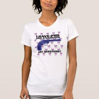 I have PMS and a handgun T-Shirt