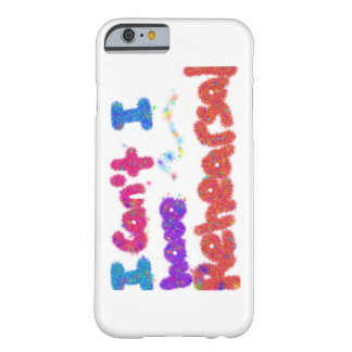 I have Rehearsal case Barely There iPhone 6 Case