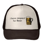 I have respect for Beer Mesh Hat